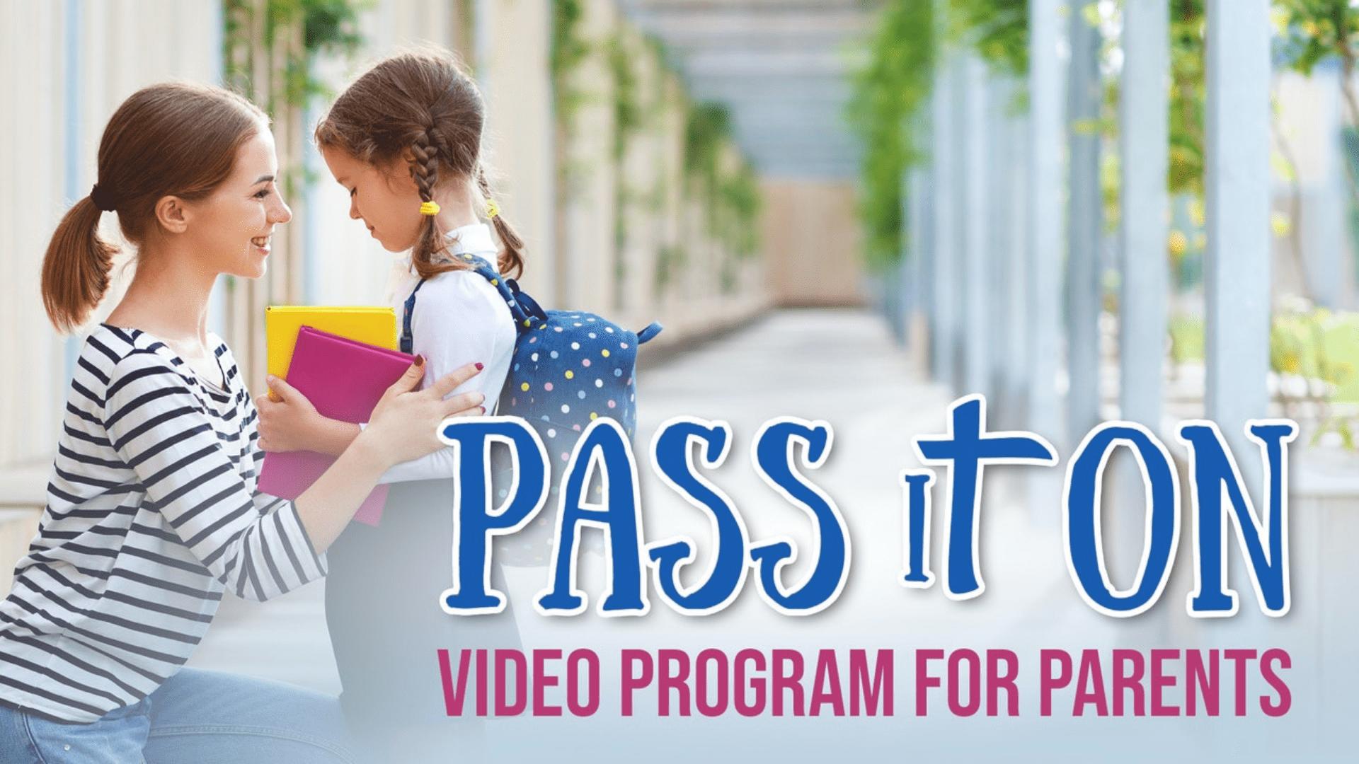 Pass It On Video Program for Parents