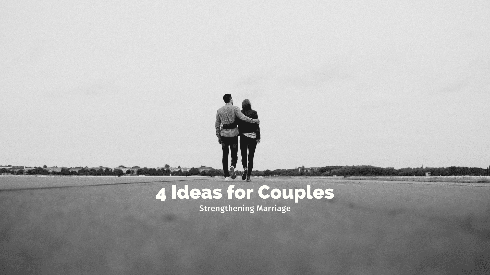 4 Ideas for Couples