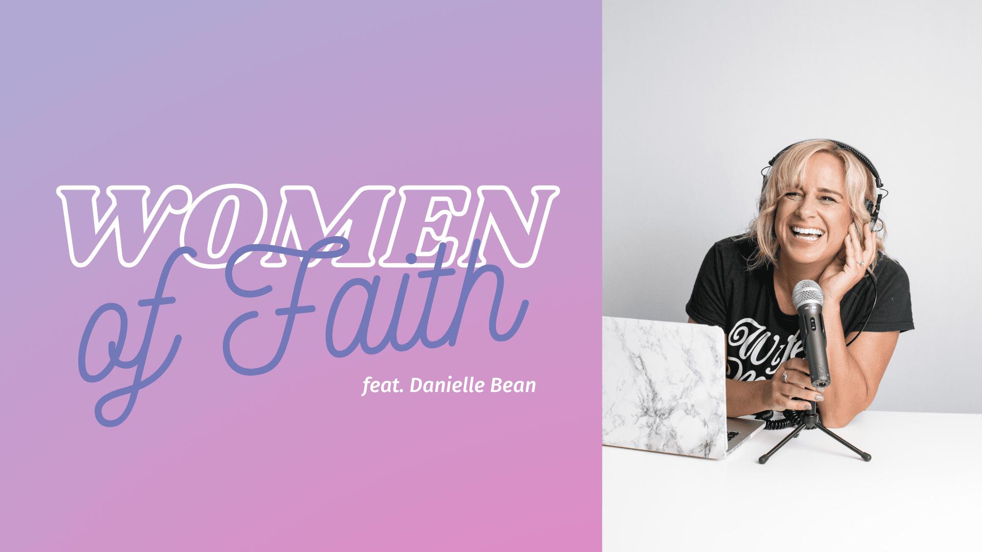 Women of Faith: Interview with Danielle Bean
