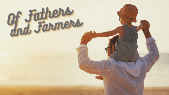 Of Fathers and Farmers
